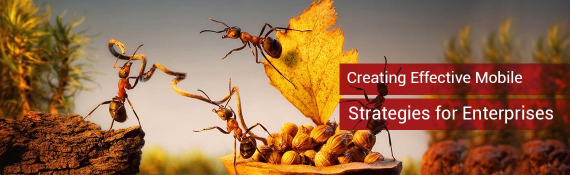 Creating Effective Mobile Strategies for Enterprises