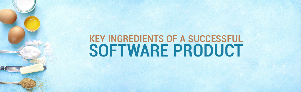 Ingredients of A Successful Software product