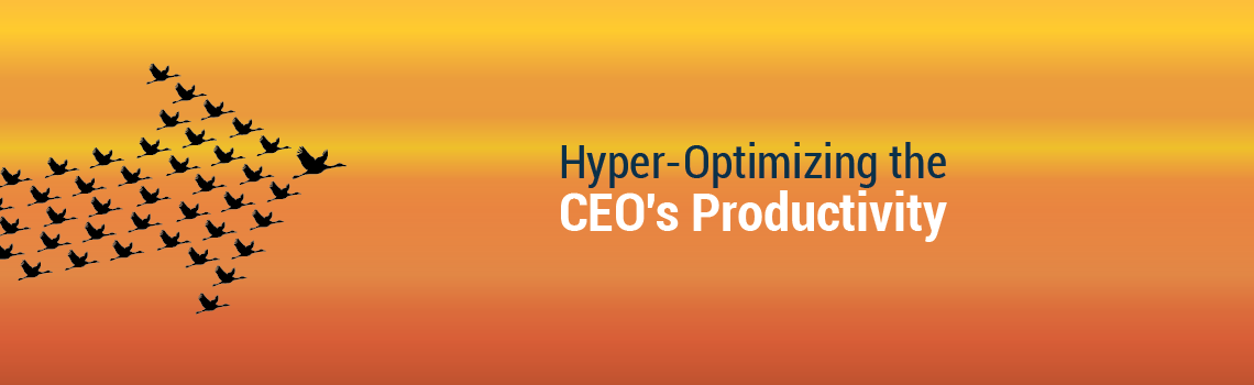 Hyper-Optimizing the CEO's Productivity-01