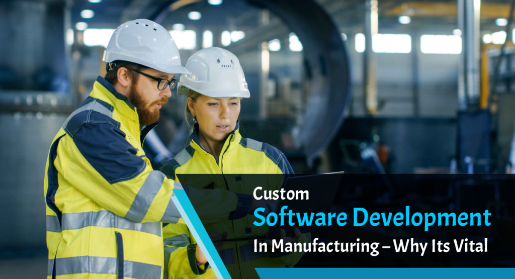 Custom Software in Manufacturing